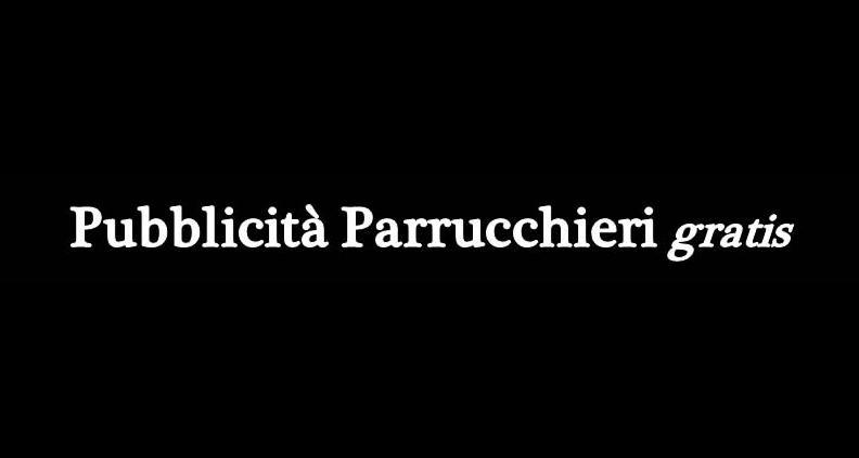 Pubblicità Parrucchueru